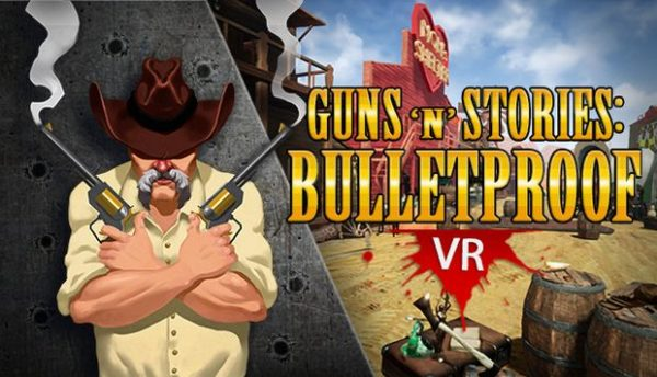 Guns n Stories Bulletproof VR Free Download PC Setup