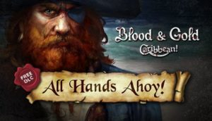 Blood and Gold Caribbean All Hands Ahoy Free Download