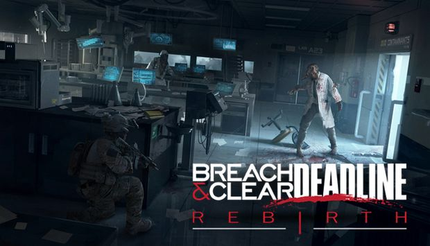 Breach And Clear Deadline Rebirth 2016 Free Download