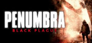 Penumbra Black Plague Free Download