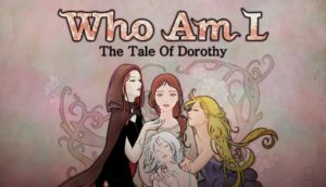 Who Am I The Tale of Dorothy Free Download