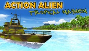 Action Alien Tropical Mayhem Free Download