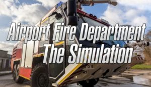 Airport Fire Department The Simulation Free