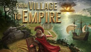 From Village To Empire Free Download