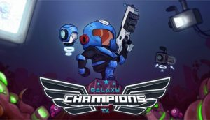 Galaxy Champions TV Free Download