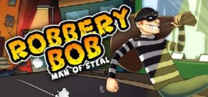 Robbery Bob Man Of Steal Free Download