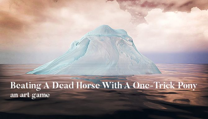 Beating A Dead Horse With A OneTrick Pony Free Download