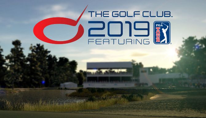 The Golf Club 2019 Featuring PGA TOUR Free Download PC
