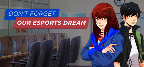 Dont Forget Our Esports Dream Free Download Full Version PC Game