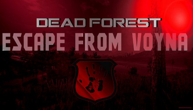 ESCAPE FROM VOYNA Dead Forest Free Download PC Game setup