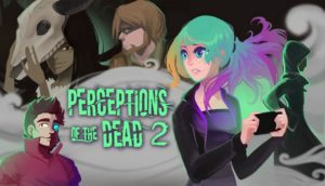 Perceptions Of The Dead 2 Free Download