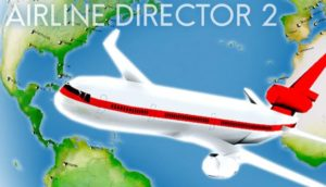 Airline Director 2 Download Free Full Version