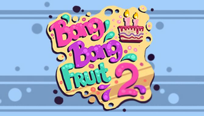 Bang Bang Fruit 2 Free Download