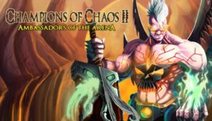 Champions Of Chaos 2 Download Free Full Version