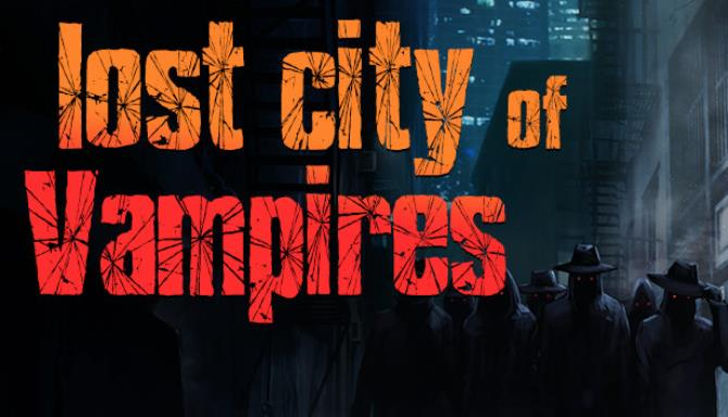 Lost City Of Vampires Free Download Full Version PC Game Setup