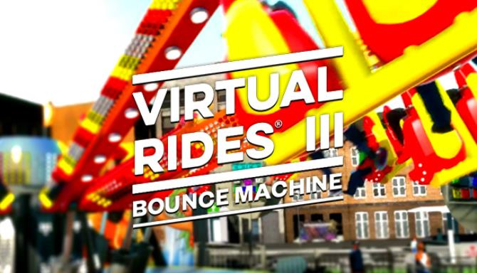 Virtual Rides 3 Bounce Machine Free Download