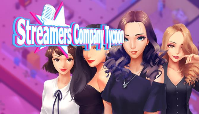Streamers Company Tycoon Free Download