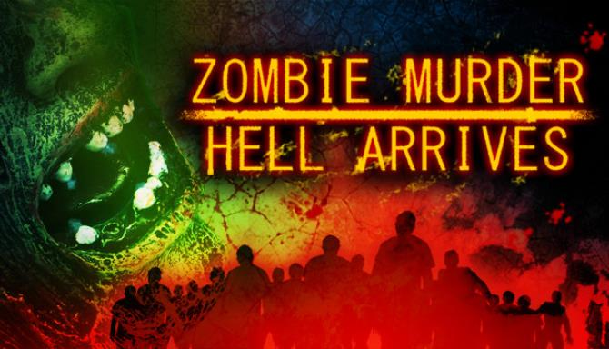 Zombie Murder Hell Arrives Free Download PC Game Setup