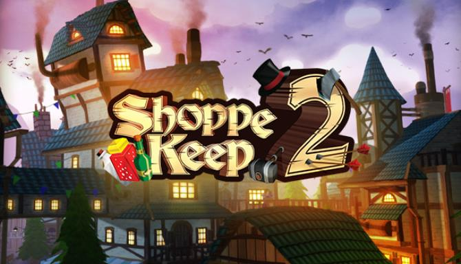 Shoppe Keep 2 Business and Agriculture RPG Simulation Free Download PC Game