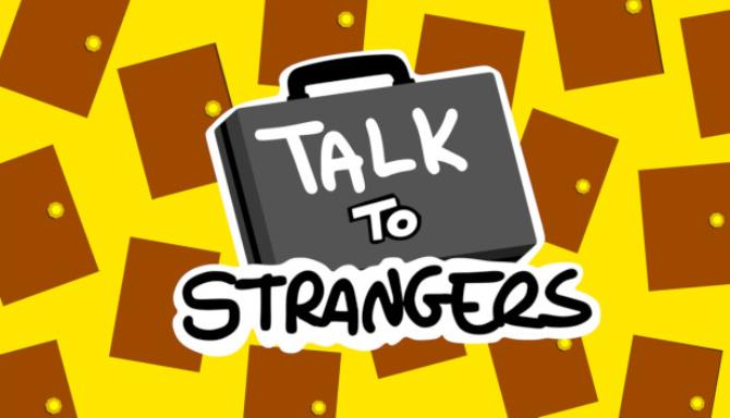 Talk To Strangers Free Download Full Version PC Game Setup