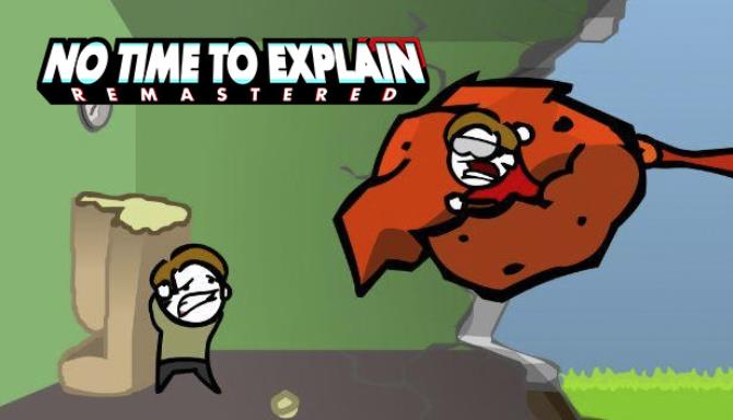 No Time To Explain Remastered Free Download