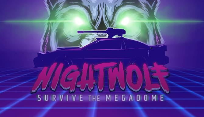Nightwolf Survive the Megadome Free DownloadPC Game