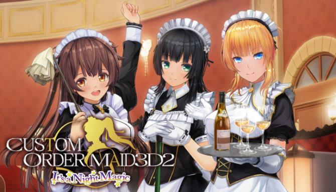 CUSTOM ORDER MAID 3D2 Its a Night Magic Free Download